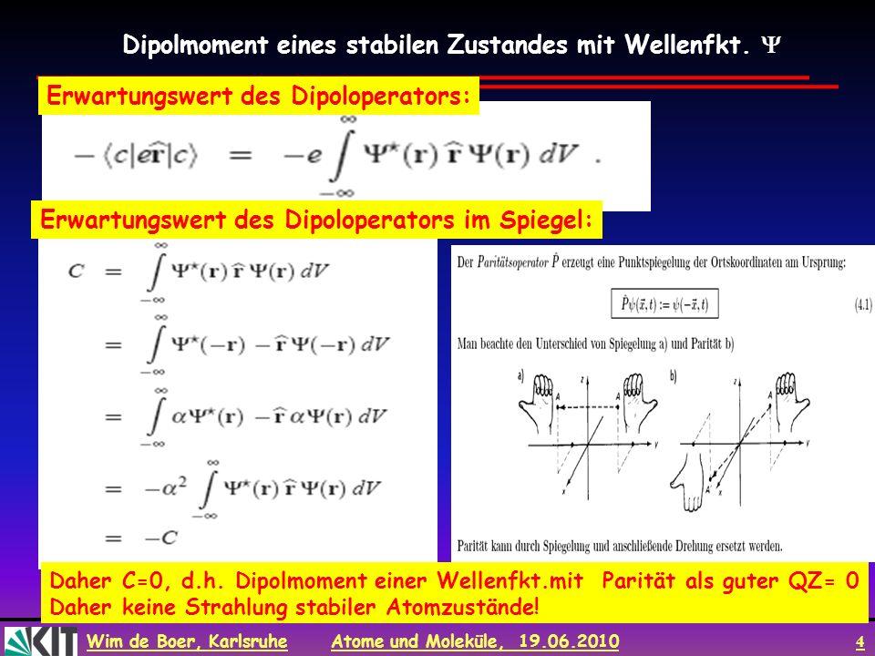 Dipolmoment eines stabilen Zustandes mit Wellenfkt. 