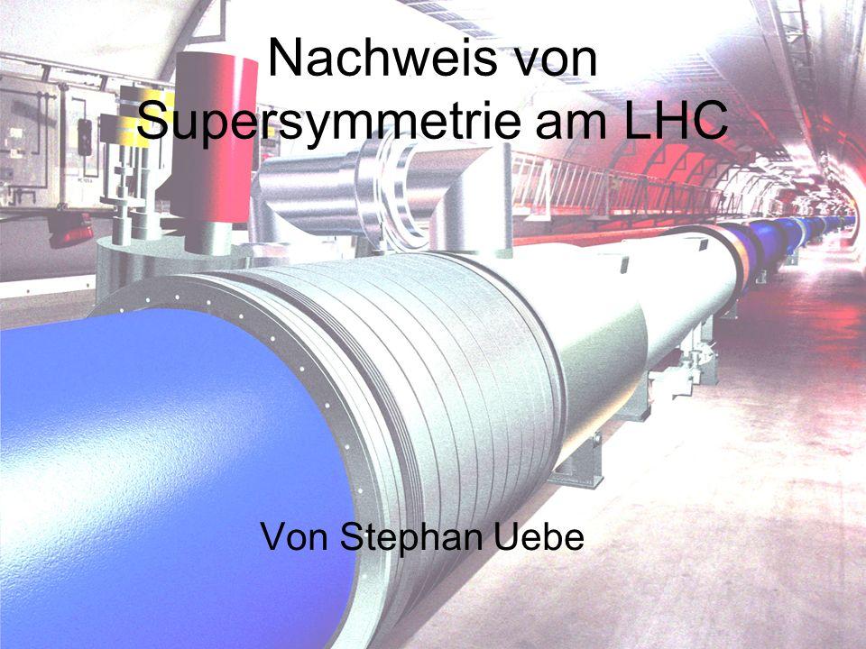 Nachweis von Supersymmetrie am LHC
