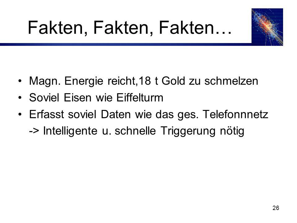 Fakten, Fakten, Fakten… Magn. Energie reicht,18 t Gold zu schmelzen