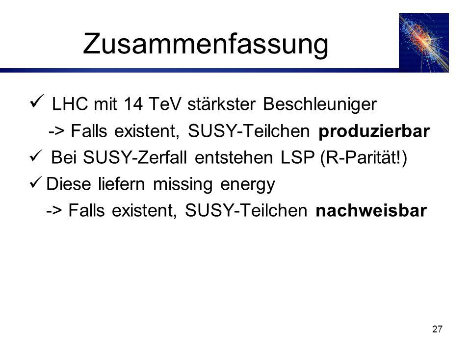 Zusammenfassung LHC mit 14 TeV stärkster Beschleuniger