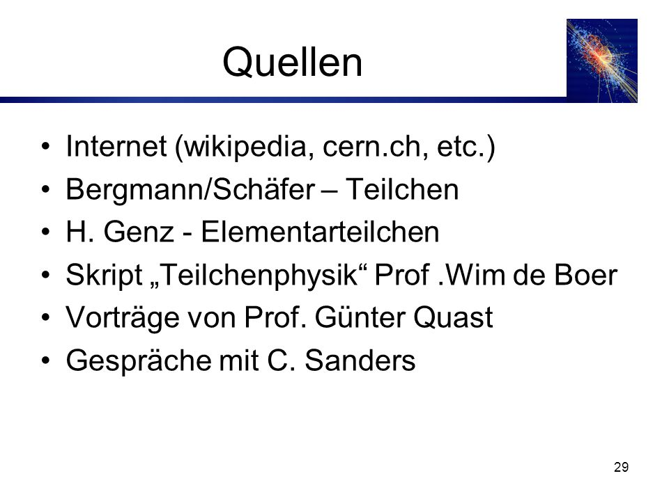 Quellen Internet (wikipedia, cern.ch, etc.)