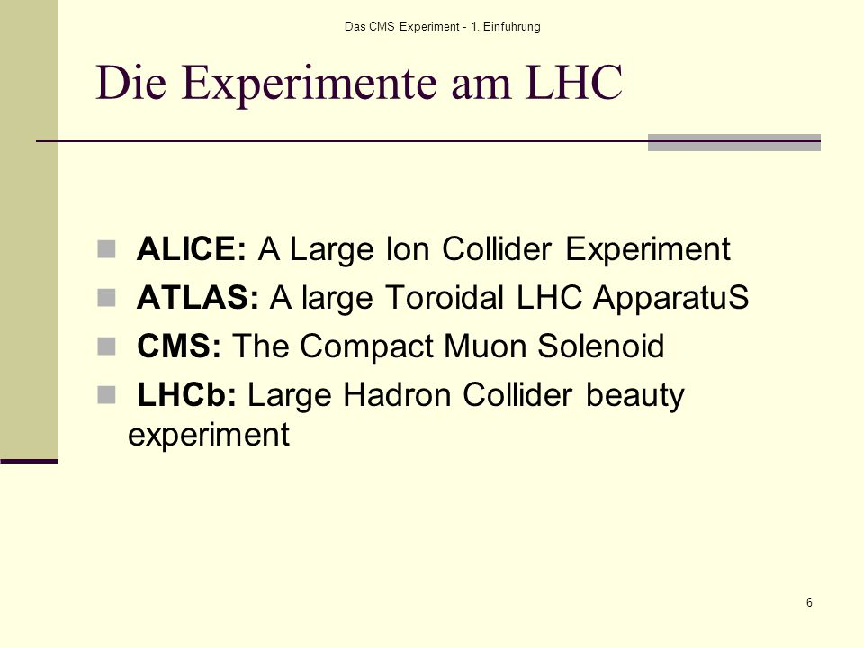 Das CMS Experiment - 1. Einführung