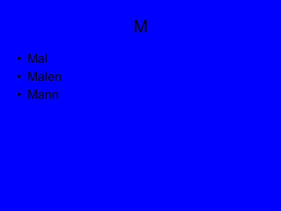M Mal Malen Mann