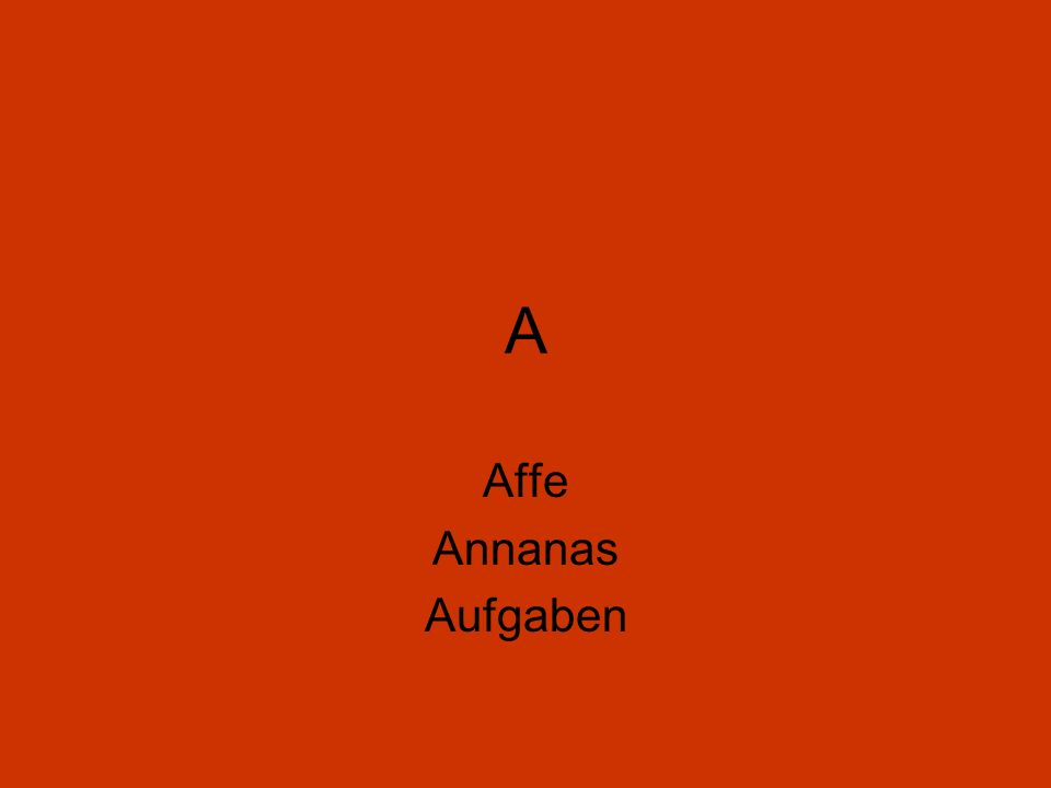 A Affe Annanas Aufgaben