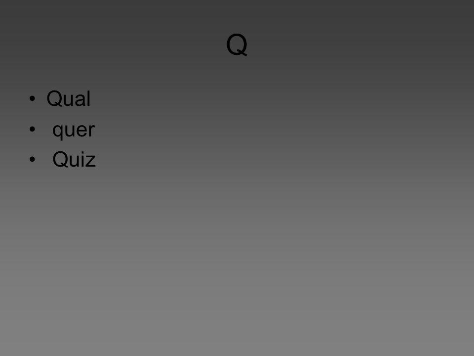 Q Qual quer Quiz