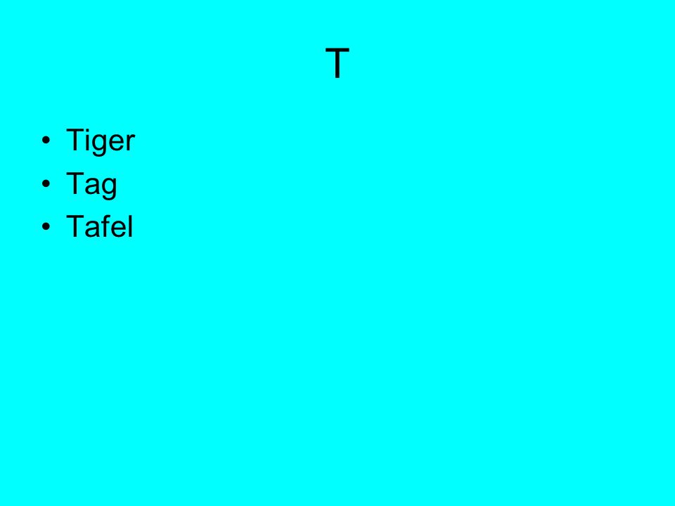 T Tiger Tag Tafel