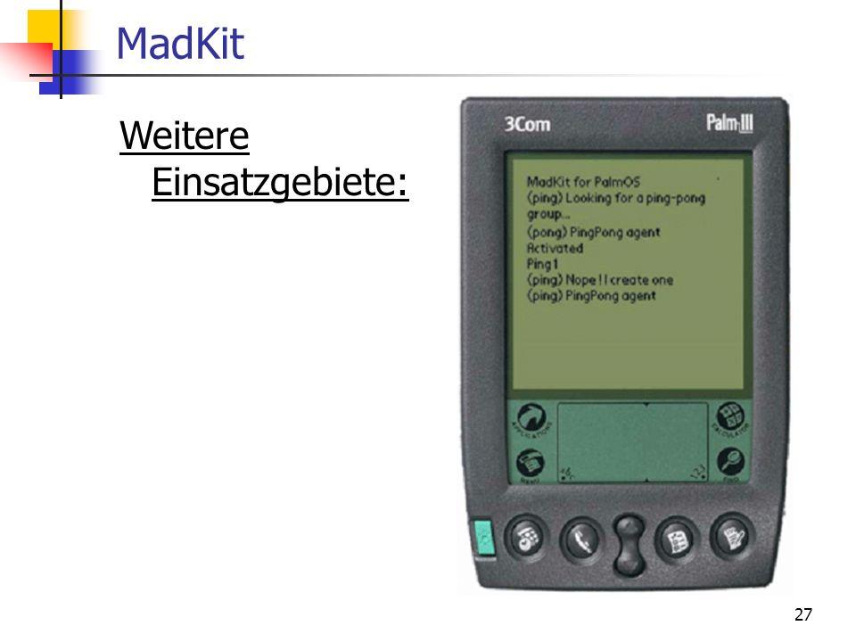 MadKit Weitere Einsatzgebiete: