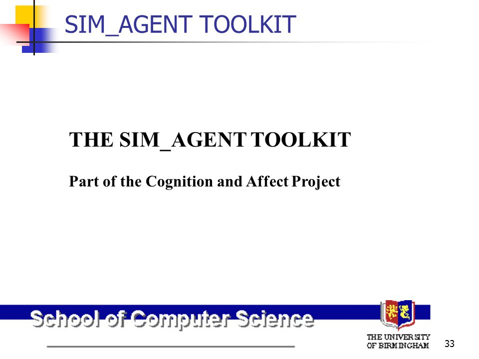 SIM_AGENT TOOLKIT THE SIM_AGENT TOOLKIT