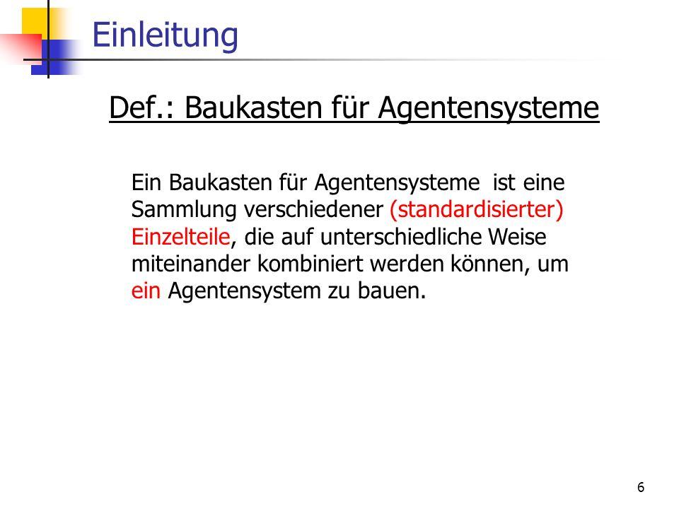 Einleitung Def.: Baukasten für Agentensysteme