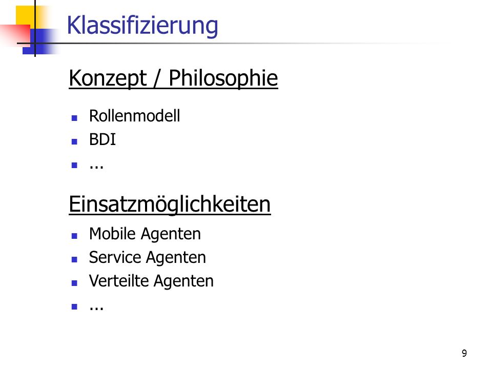Klassifizierung Konzept / Philosophie Einsatzmöglichkeiten