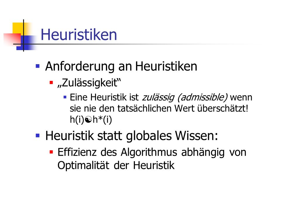 Heuristiken Anforderung an Heuristiken