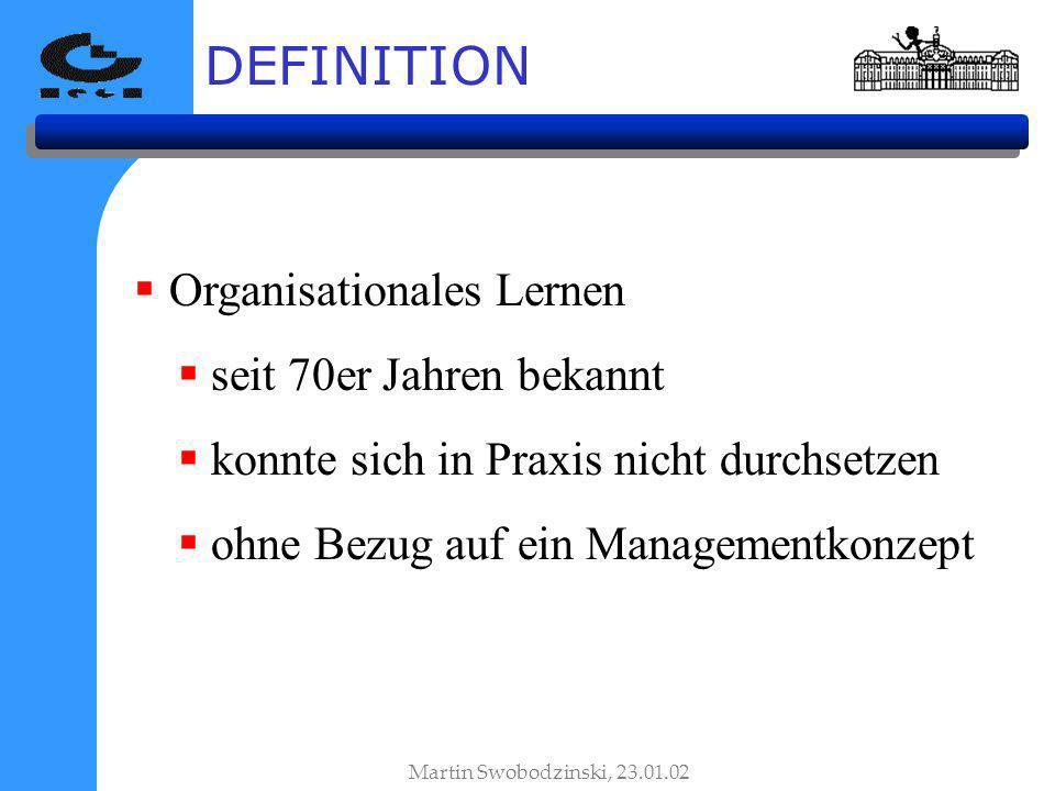 DEFINITION Organisationales Lernen seit 70er Jahren bekannt