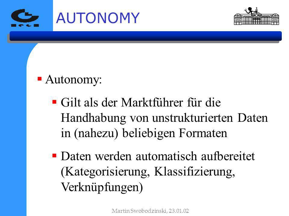 AUTONOMY Autonomy: Gilt als der Marktführer für die Handhabung von unstrukturierten Daten in (nahezu) beliebigen Formaten.