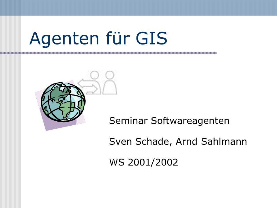 Seminar Softwareagenten Sven Schade, Arnd Sahlmann WS 2001/2002