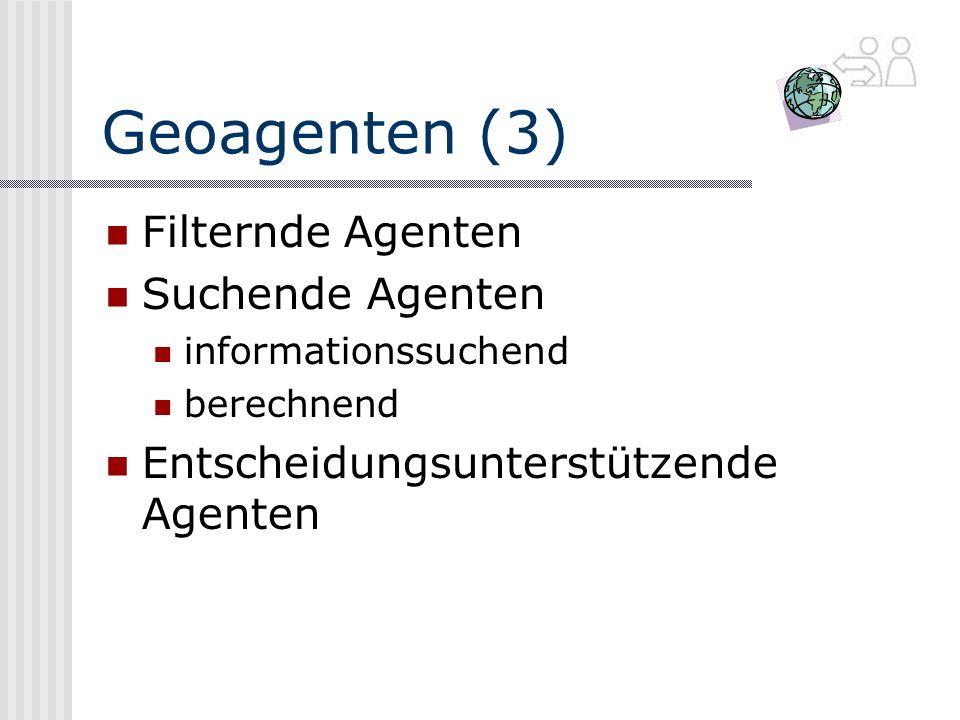 Geoagenten (3) Filternde Agenten Suchende Agenten