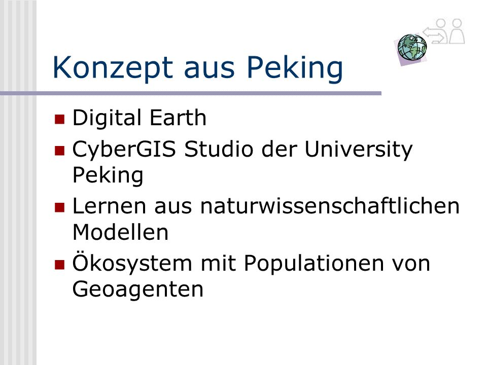 Konzept aus Peking Digital Earth CyberGIS Studio der University Peking