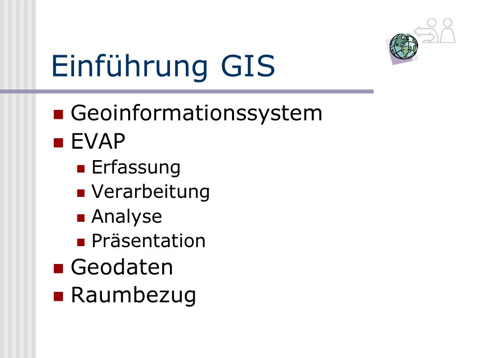 Einführung GIS Geoinformationssystem EVAP Geodaten Raumbezug Erfassung
