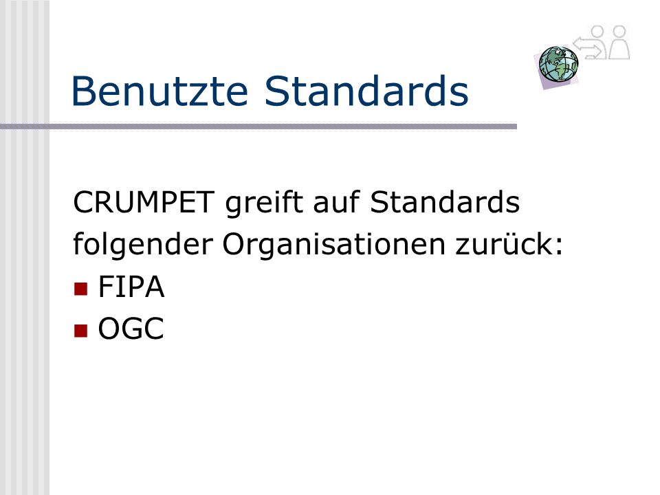 Benutzte Standards CRUMPET greift auf Standards