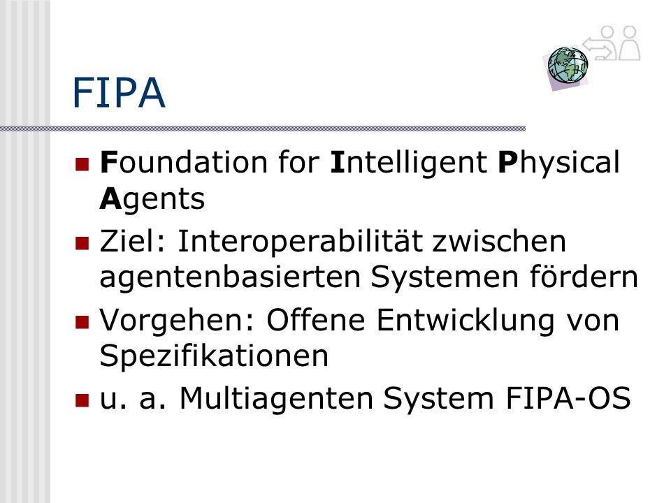FIPA Foundation for Intelligent Physical Agents