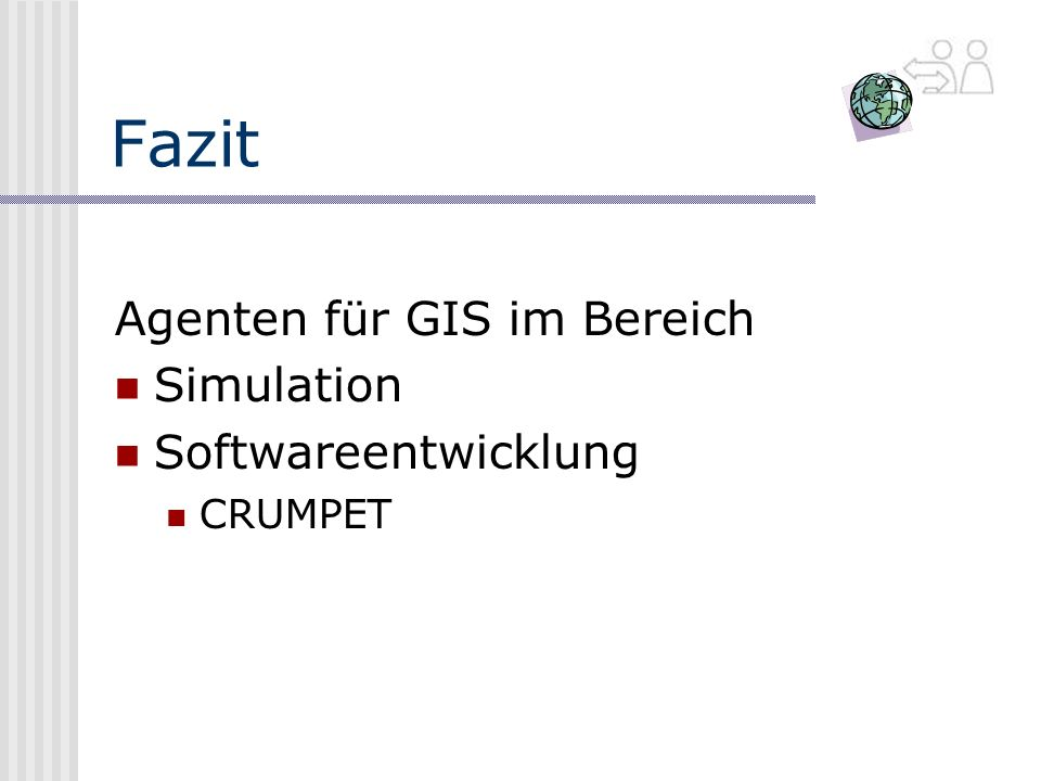 Fazit Agenten für GIS im Bereich Simulation Softwareentwicklung
