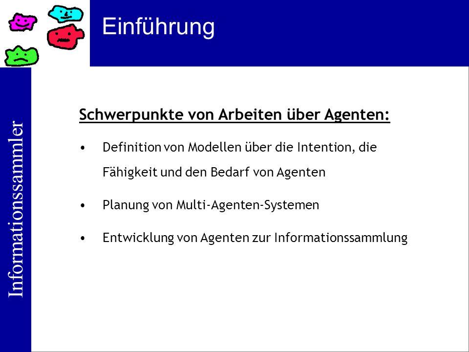 Einführung Schwerpunkte von Arbeiten über Agenten: