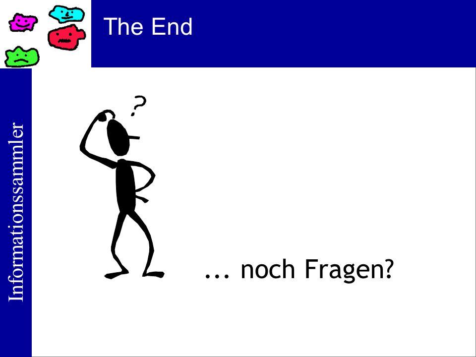 The End ... noch Fragen