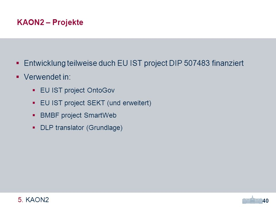 Entwicklung teilweise duch EU IST project DIP 507483 finanziert