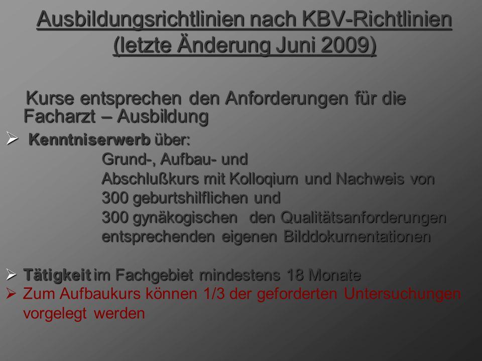Ausbildungsrichtlinien nach KBV-Richtlinien (letzte Änderung Juni 2009)