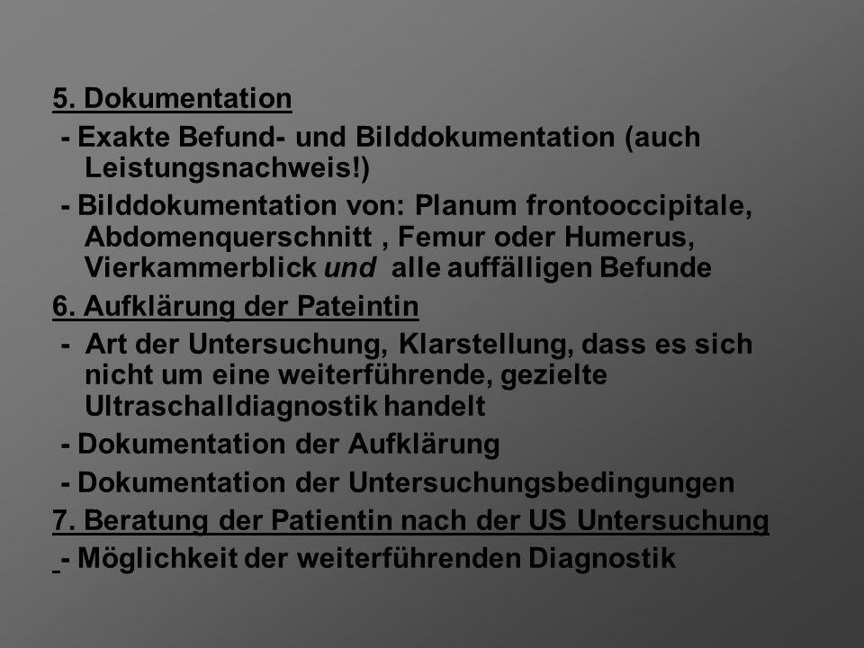 5. Dokumentation - Exakte Befund- und Bilddokumentation (auch Leistungsnachweis!)