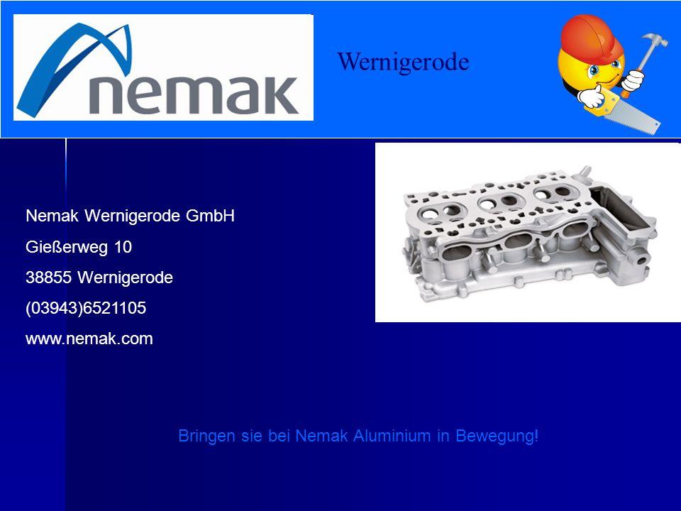 Wernigerode Nemak Wernigerode GmbH Gießerweg 10 38855 Wernigerode