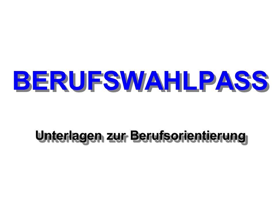 BERUFSWAHLPASS Unterlagen zur Berufsorientierung