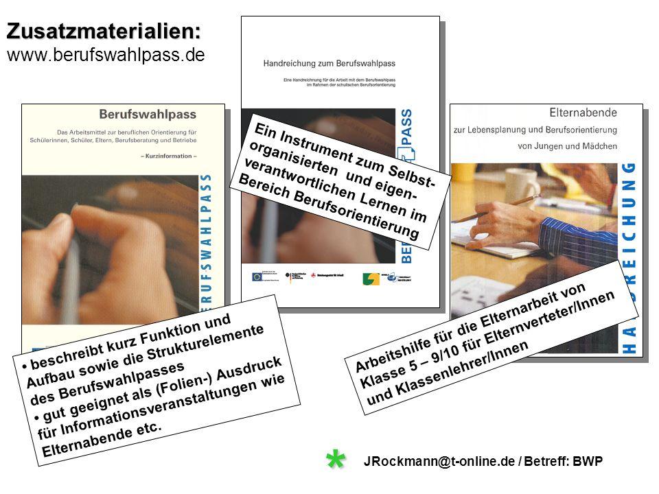 Zusatzmaterialien: * www.berufswahlpass.de