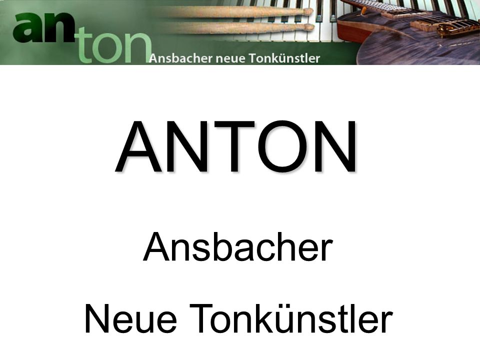 ANTON Ansbacher Neue Tonkünstler