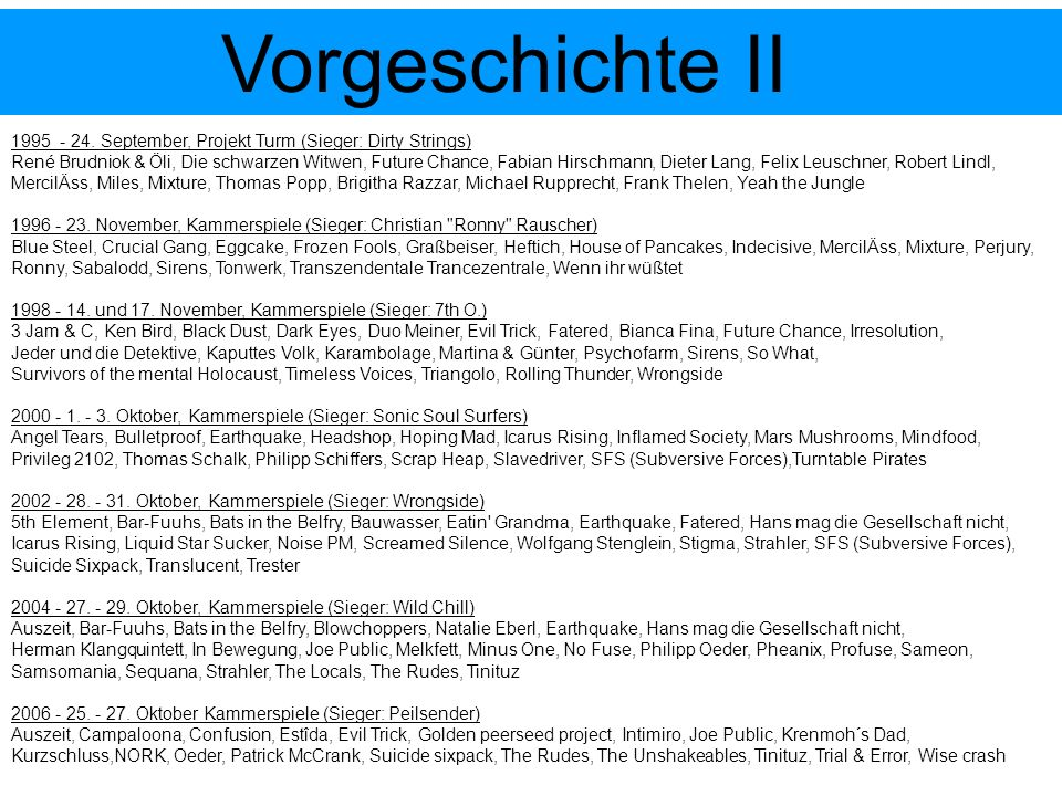 Vorgeschichte II 1995 - 24. September, Projekt Turm (Sieger: Dirty Strings)