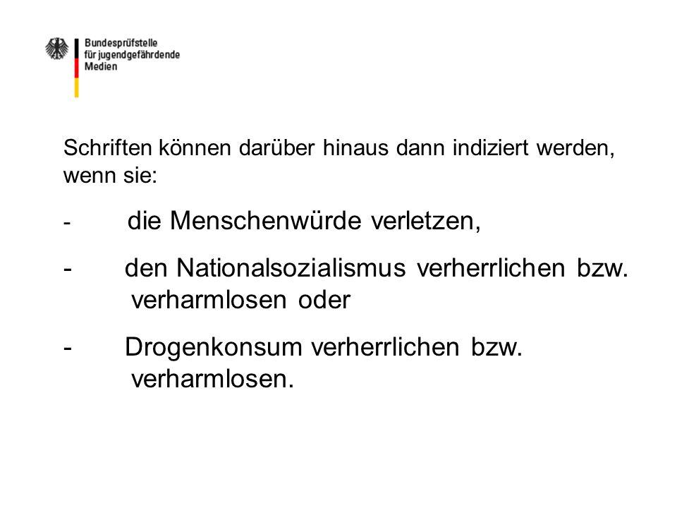 - den Nationalsozialismus verherrlichen bzw. verharmlosen oder