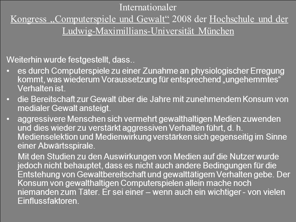 """Internationaler Kongress """"Computerspiele und Gewalt 2008 der Hochschule und der Ludwig-Maximillians-Universität München"""