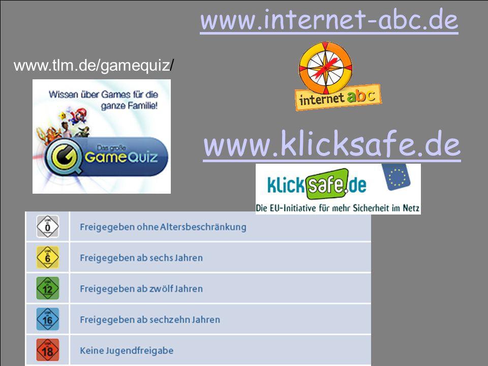 www.internet-abc.de www.tlm.de/gamequiz/ www.klicksafe.de