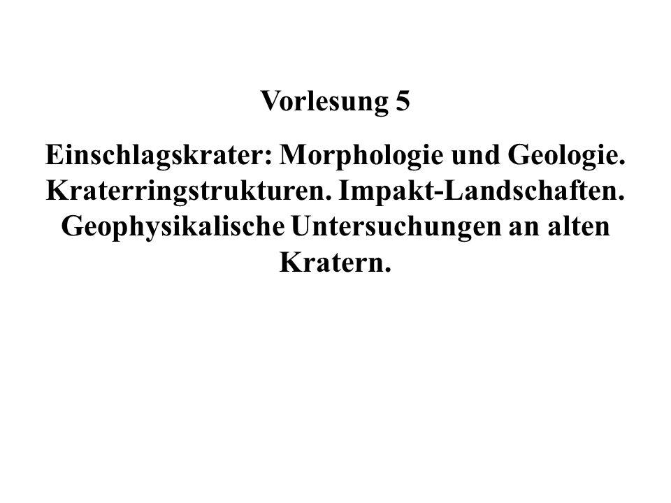Vorlesung 5 Einschlagskrater: Morphologie und Geologie.