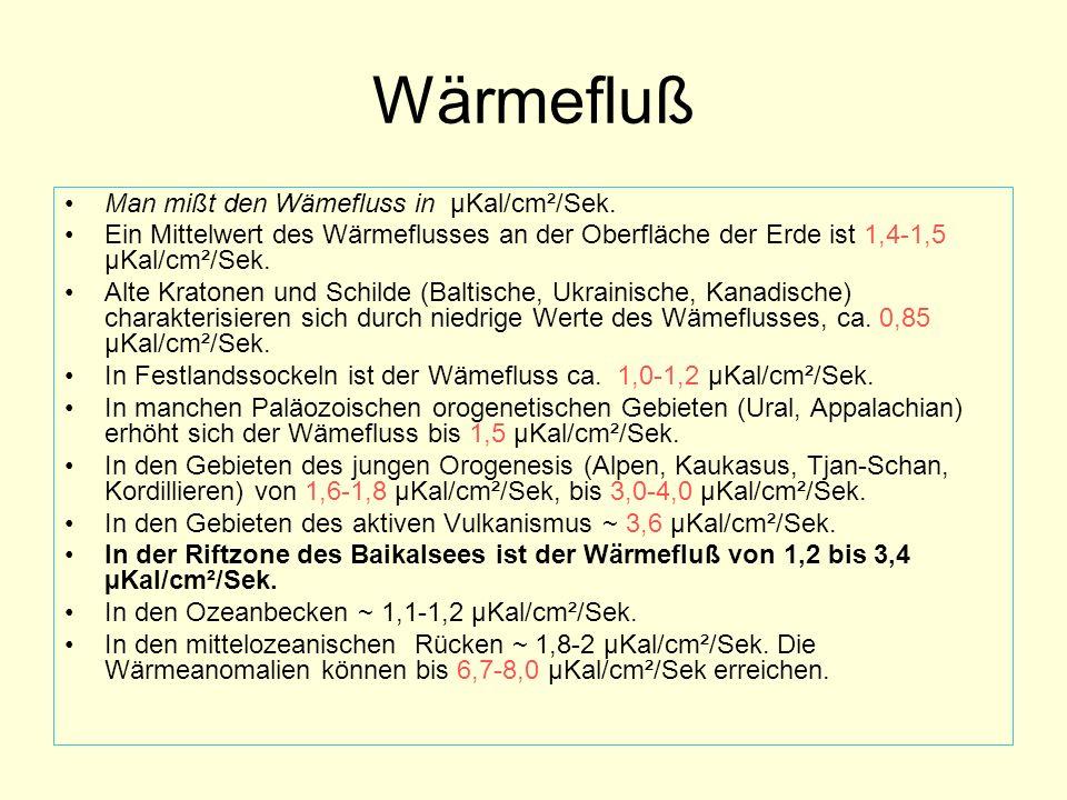 Wärmefluß Man mißt den Wämefluss in µKal/cm²/Sek.