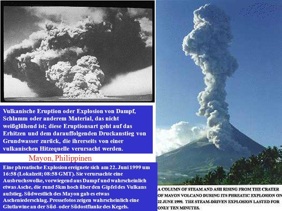 Vulkanische Eruption oder Explosion von Dampf, Schlamm oder anderem Material, das nicht weißglühend ist; diese Eruptionsart geht auf das