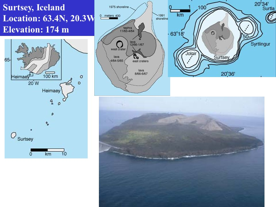 Surtsey, Iceland Location: 63.4N, 20.3W Elevation: 174 m