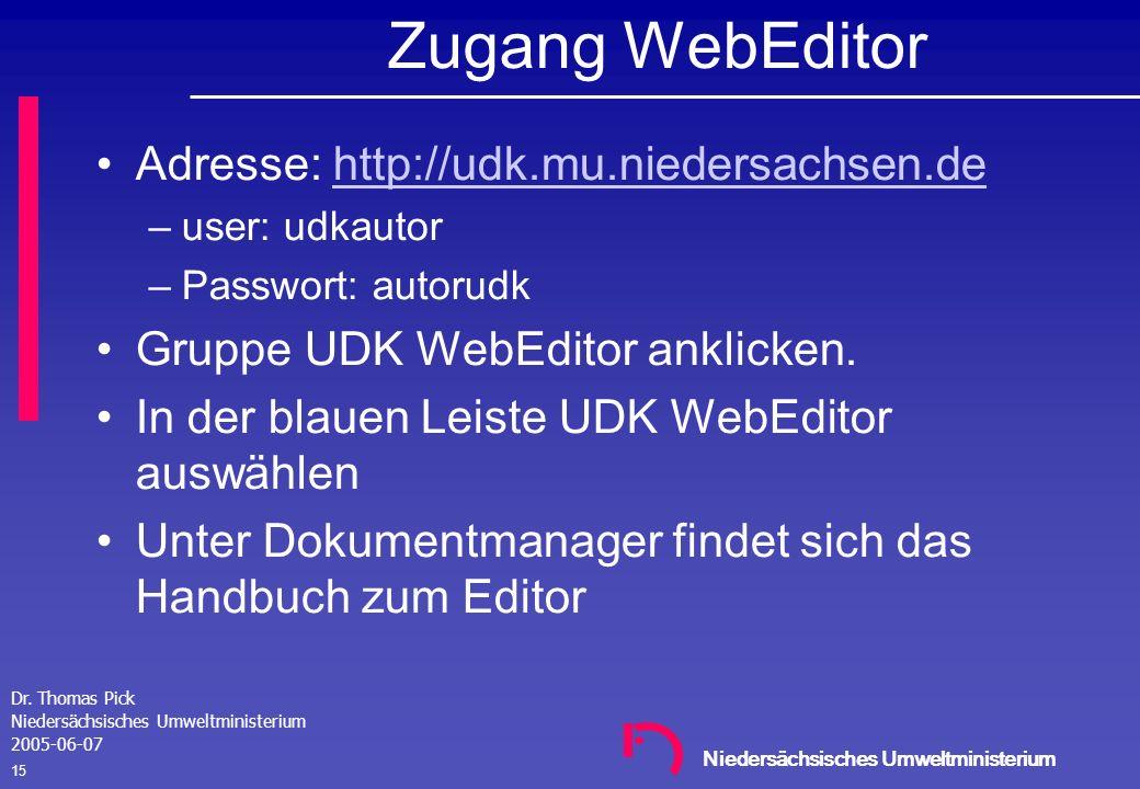 Zugang WebEditor Adresse: http://udk.mu.niedersachsen.de