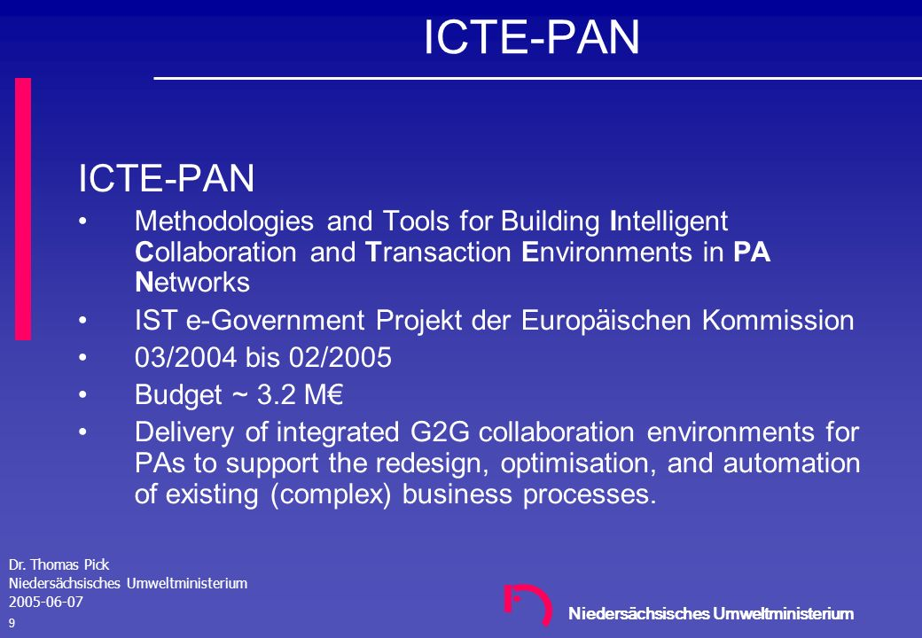 ICTE-PANICTE-PAN. Methodologies and Tools for Building Intelligent Collaboration and Transaction Environments in PA Networks.