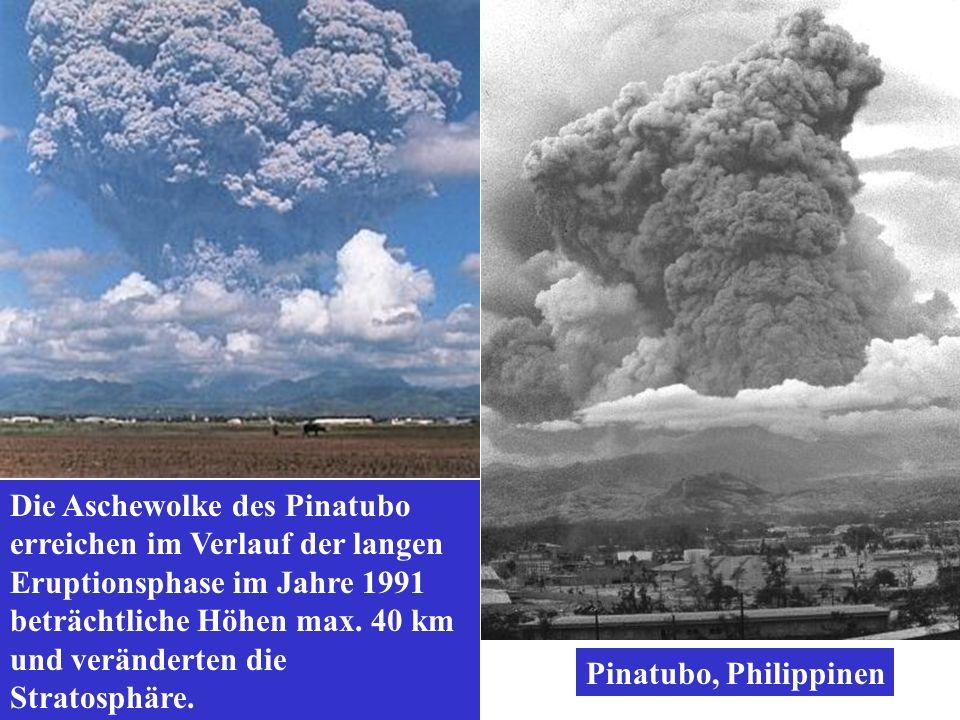 Die Aschewolke des Pinatubo erreichen im Verlauf der langen Eruptionsphase im Jahre 1991 beträchtliche Höhen max. 40 km und veränderten die Stratosphäre.