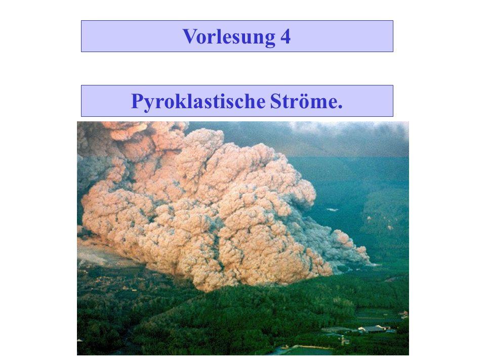 Pyroklastische Ströme.