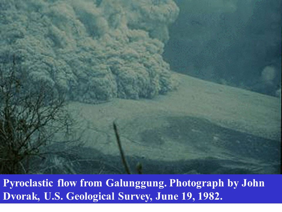 Pyroclastic flow from Galunggung. Photograph by John Dvorak, U. S