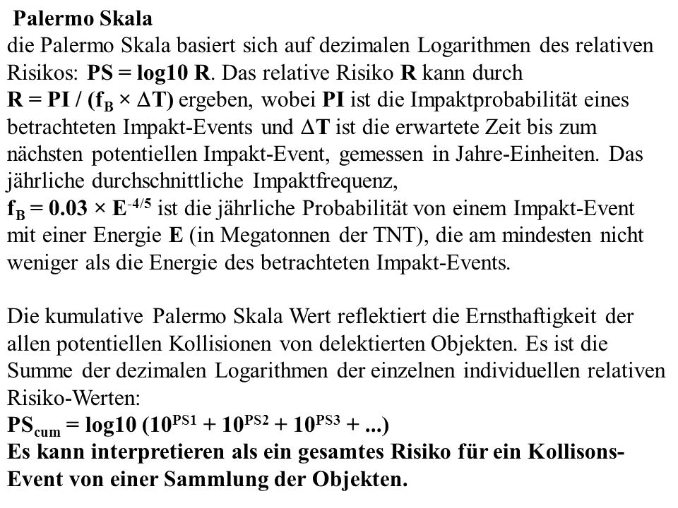Palermo Skala die Palermo Skala basiert sich auf dezimalen Logarithmen des relativen Risikos: PS = log10 R. Das relative Risiko R kann durch.