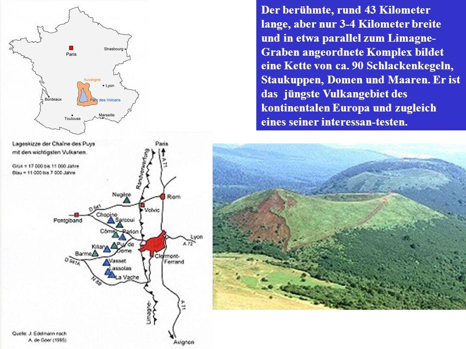 Der berühmte, rund 43 Kilometer lange, aber nur 3-4 Kilometer breite und in etwa parallel zum Limagne-Graben angeordnete Komplex bildet eine Kette von ca.