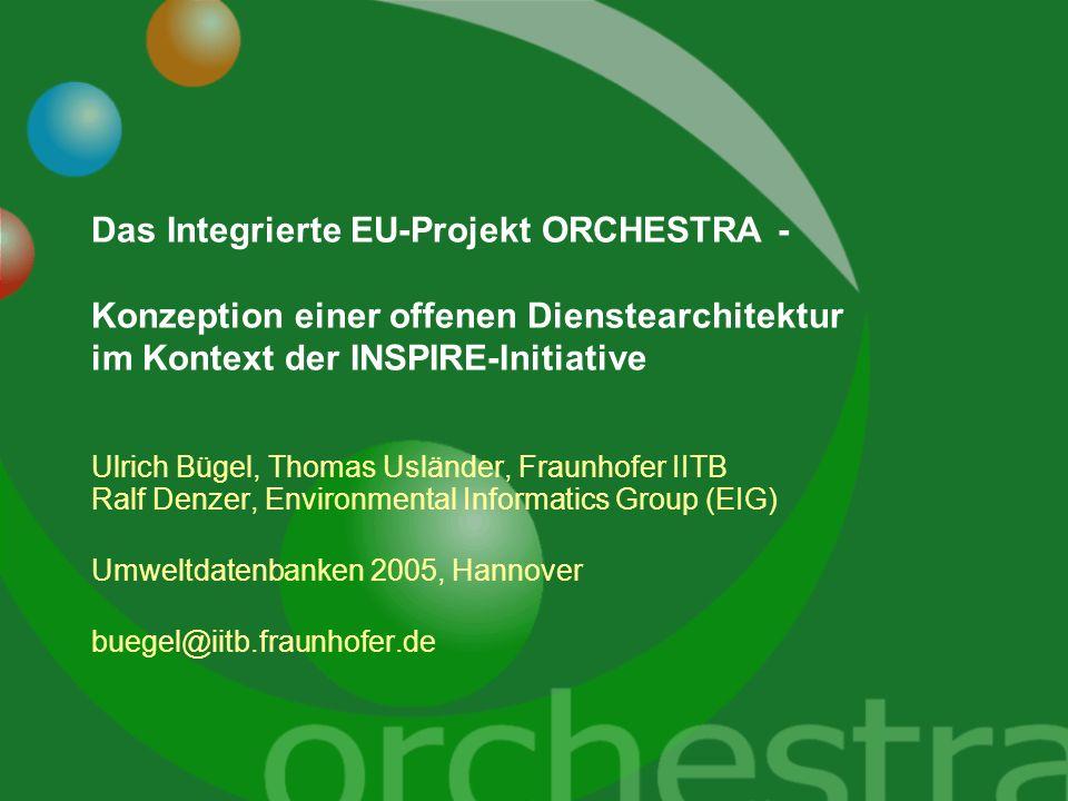 Das Integrierte EU-Projekt ORCHESTRA - Konzeption einer offenen Dienstearchitektur im Kontext der INSPIRE-Initiative