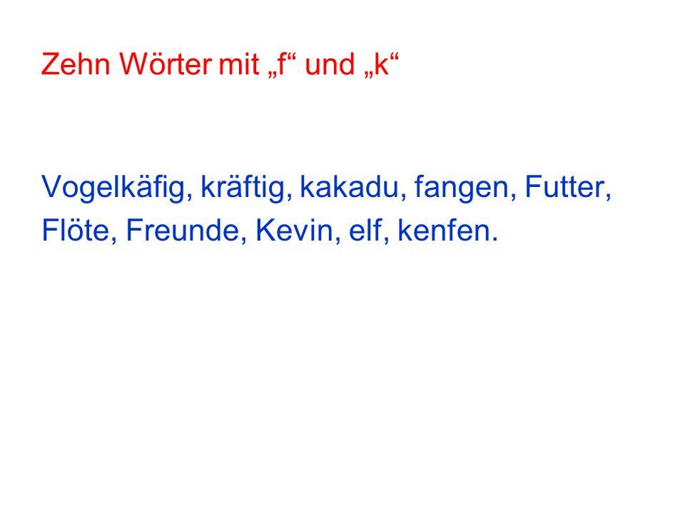 """Zehn Wörter mit """"f und """"k"""